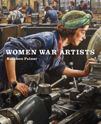 'Women War Artists,'  Kathleen Palmer, Imperial War Museum, a rare and special  Book