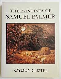 The Paintings of Samuel Palmer, Hardcover Book by Raymond Lister